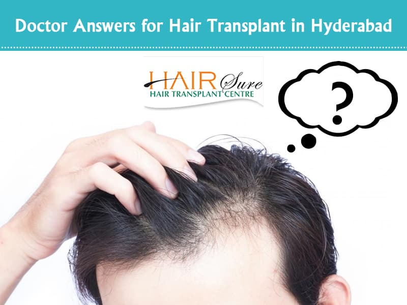 Patient Queries and Hair Transplant surgeon Answers at Hair sure clinic Hyderabad, Hair treatment specialist near me