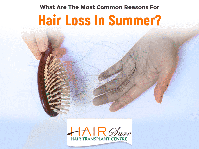What Are The Most Common Reasons For Hair Loss in Summer?