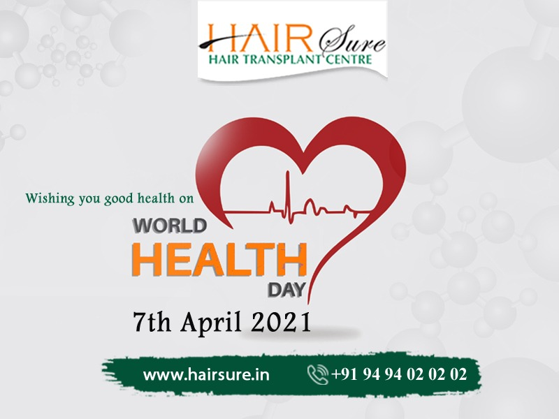 World Health Day wishes by Hair Sure, One of the Best Hair Replacement Clinics in Hyderabad