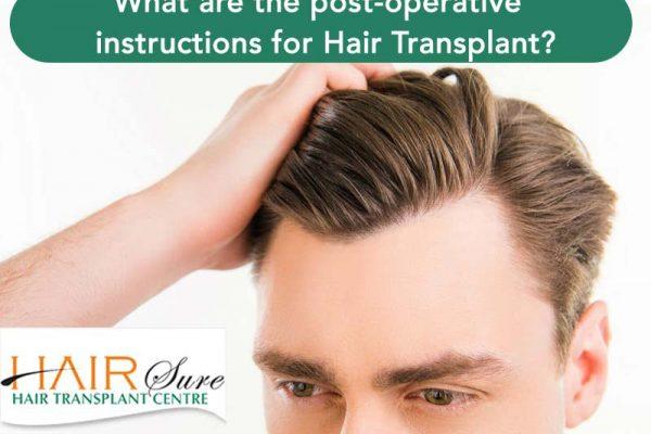 What are the post-operative instructions for Hair Transplant?