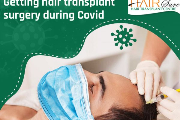 Getting Hair Transplant Surgery During Covid
