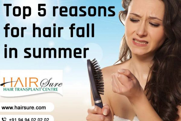 Top 5 reasons for hair fall in summer